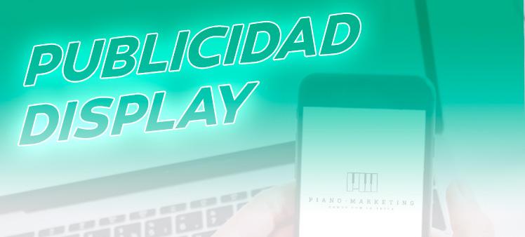 Publicidad Display. Piano Marketing Granada
